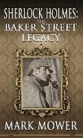 Sherlock Holmes: The Baker Street Legacy (Hardback)