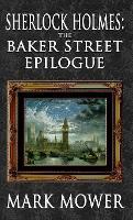 Sherlock Holmes - The Baker Street Epilogue (Hardback)