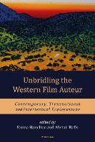 Unbridling the Western Film Auteur: Contemporary, Transnational and Intertextual Explorations (Paperback)