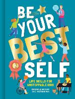 Be Your Best Self: Life skills for unstoppable kids (Paperback)