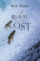 A Rural Legacy Lost. Net Salmon Fishing On The River Dart in Devon: An Occupation, Way of Life and Associated Dialect in Terminal Decline? (Paperback)