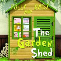 The Garden Shed - Polly and Daisy (Paperback)