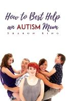 an How to Best Help Autism Mum