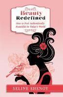Beauty Redefined: How to Feel Authentically Beautiful in Today's World (Paperback)