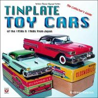 Tinplate Toy Cars of the 1950s & 1960s from Japan: The Collector's Guide (Paperback)