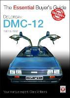 DeLorean DMC-12 1981 to 1983: The Essential Buyer's Guide - The Essential Buyer's Guide (Paperback)