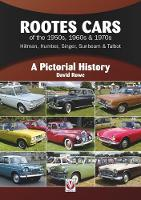 Rootes Cars of the 1950s, 1960s & 1970s - Hillman, Humber, Singer, Sunbeam & Talbot: A Pictorial History - A Pictorial History (Paperback)