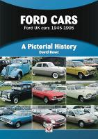 Ford Cars: Ford UK cars 1945-1995 - A Pictorial History (Paperback)