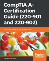 CompTIA A+ Certification Guide (220-901 and 220-902) (Paperback)