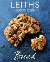 How to Cook Bread - Leith's How to Cook (Paperback)
