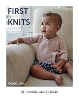 First Knits: 20 irresistible knits for babies (Paperback)