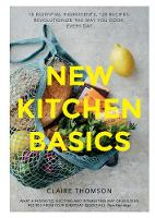 New Kitchen Basics: 10 Essential Ingredients, 120 Recipes - Revolutionize the Way You Cook, Every Day (Hardback)
