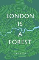 London is a Forest (Hardback)