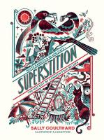 Superstition: White Rabbits and Black Cats - The History of Common Folk Beliefs (Hardback)