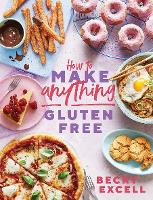 How to Make Anything Gluten Free