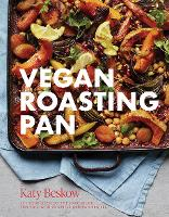 Vegan Roasting Pan: Let Your Oven Do the Hard Work for You, With 70 Simple One-Pan Recipes (Hardback)