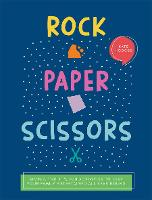 Rock, Paper, Scissors: Simple, Thrifty, Fun Activities to Keep Your Family Entertained All Year Round (Paperback)