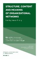 Structure, Content and Meaning of Organizational Networks: Extending Network Thinking - Research in the Sociology of Organizations 53 (Hardback)
