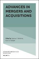 Advances in Mergers and Acquisitions - Advances in Mergers and Acquisitions 16 (Hardback)