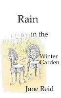 Rain in the Winter Garden (Paperback)