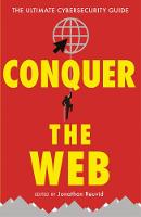 Conquer the Web: The Ultimate Cybersecurity Guide (Paperback)