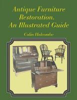 Antique Furniture Restoration. An Illustrated Guide