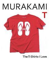 Murakami T: The T-Shirts I Love (Hardback)