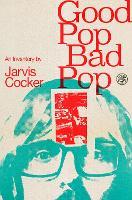 Good Pop, Bad Pop (Hardback)