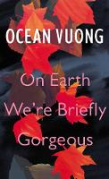 On Earth We're Briefly Gorgeous (Hardback)