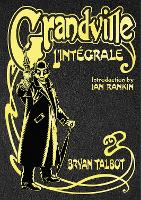 Grandville L'Integrale: The Complete Grandville Series, with an introduction by Ian Rankin - Grandville Series (Hardback)