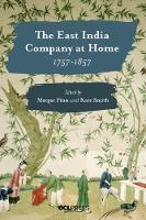 The East India Company at Home, 1757-1857 (Hardback)