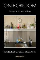 On Boredom: Essays in Art and Writing (Paperback)