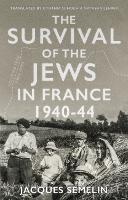 The Survival of the Jews in France: 1940-44 (Hardback)