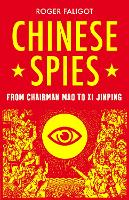 Chinese Spies: From Chairman Mao to Xi Jinping (Hardback)