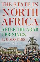 The State in North Africa: After the Arab Uprisings (Hardback)