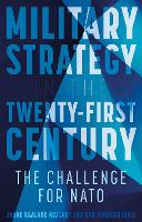 Military Strategy in the 21st Century: The Challenge for NATO (Hardback)