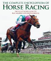 The Complete Encyclopedia of Horse Racing (Hardback)