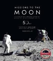 Missions to the Moon: The Story of Man's Greatest Adventure Brought to Life with Augmented Reality (Hardback)