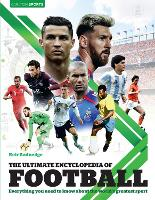 The Ultimate Encyclopedia of Football: Everything you need to know about the worl'd greatest sport (Hardback)