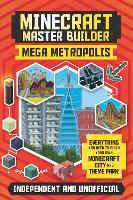 Minecraft Master Builder: Mega Metropolis: Build your own Minecraft city and theme park (Paperback)