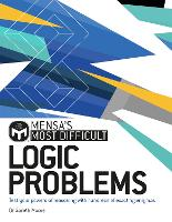 Mensa's Most Difficult Logic Problems: Test your powers of reasoning with exacting enigmas (Paperback)