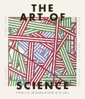 The Art of Science: Artists and artworks inspired by science (Hardback)