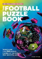 The FIFA Football Puzzle Book: Tackle More than 100 Puzzles Inspired by the World's Most Beautiful Game (Paperback)