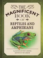 The Magnificent Book of Reptiles and Amphibians (Hardback)