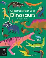 Creature Features: Dinosaurs (Hardback)