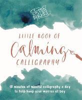 Kirsten Burke's Little Book of Calming Calligraphy