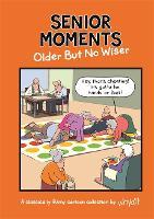 Senior Moments: Older but no wiser