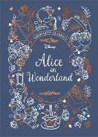 Alice in Wonderland (Disney Animated Classics): A deluxe gift book of the classic film - collect them all! (Hardback)