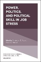 Power, Politics, and Political Skill in Job Stress - Research in Occupational Stress and Well-Being 15 (Hardback)