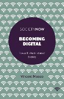 Becoming Digital: Toward a Post-Internet Society - SocietyNow (Paperback)